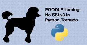 POODLE-taming: No SSLv3 in Python Tornado