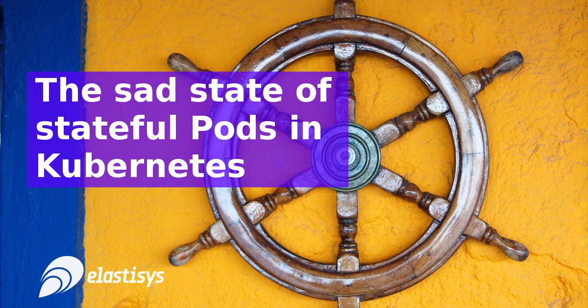 The sad state of stateful Pods in Kubernetes
