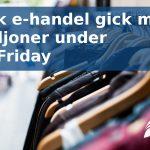Svensk e-handel gick miste om 260 miljoner på Black Friday