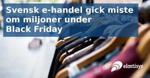Svensk e-handel gick miste om miljoner under Black Friday