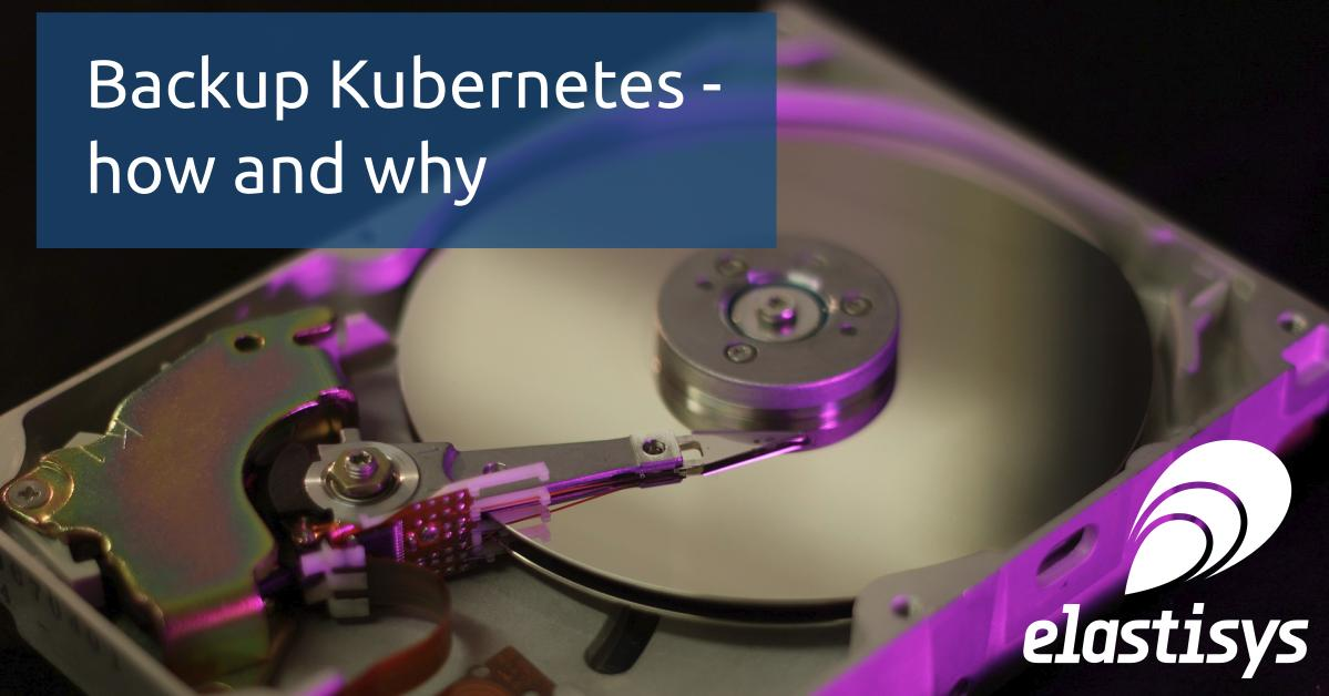 backup kubernetes, how and why