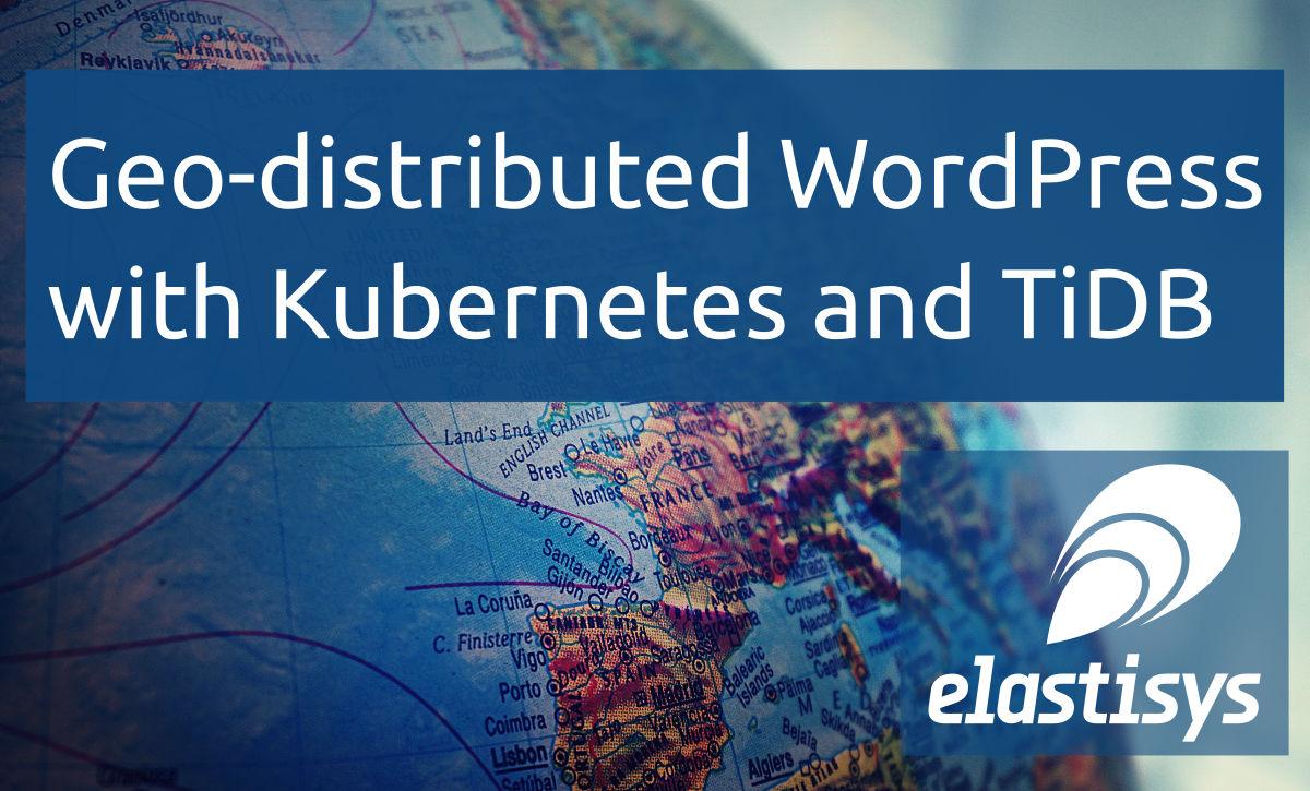 Geo-distributed WordPress with Kubernetes and TiDB