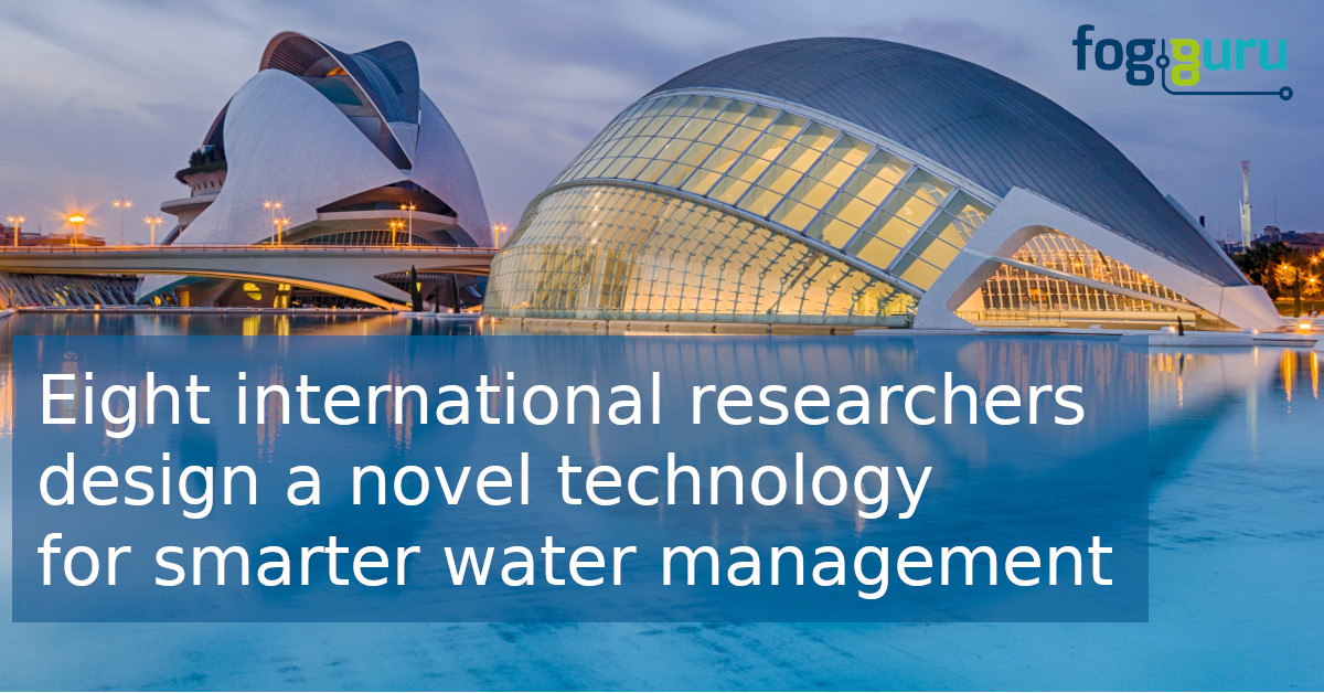 FogGuru press release: Eight international researchers design a novel technology for smarter water management