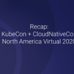 KubeCon + CloudNativeCon North America 2020 Summary