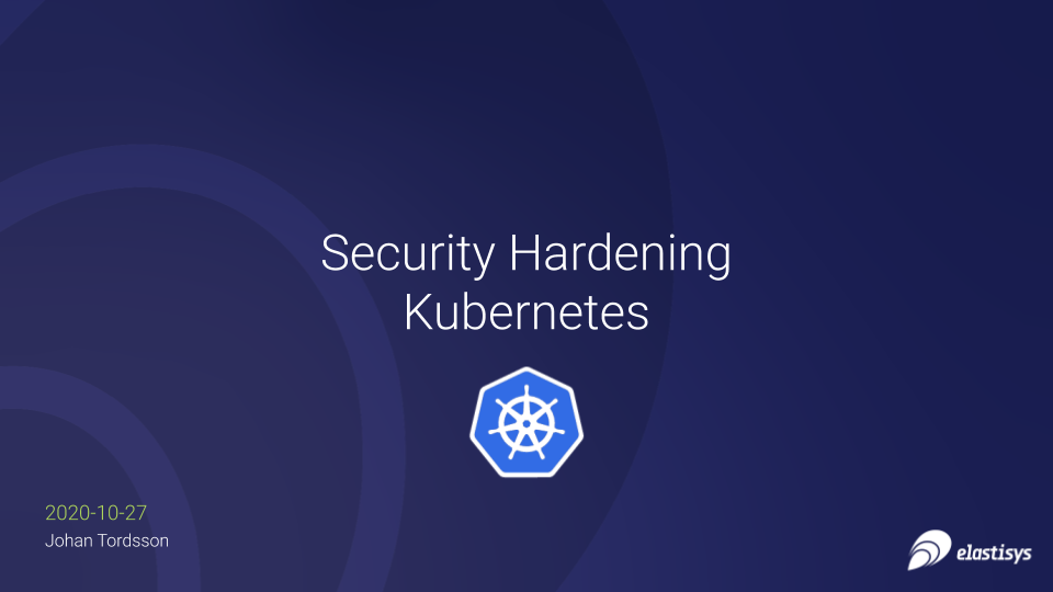 Security Hardening Kubernetes